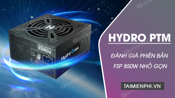 danh gia nguon fsp 850w hydro ptm series active pfc 1
