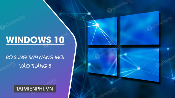windows 10 se bo sung mot loat cac nang cap tro nang accessibility vao thang 5 1