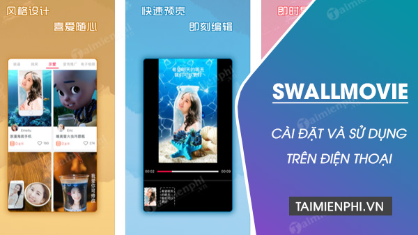 cach cai dat va su dung app swallmovie tao video tik tok