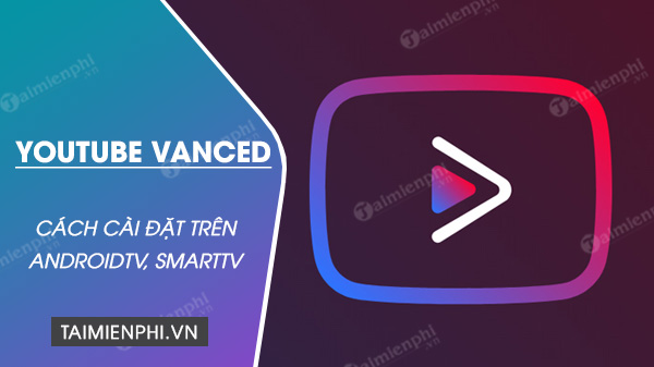 How to install youtube vanced on androidtv smarttv watch youtube on tv is not high