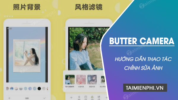cach chinh sua anh bang app butter camera