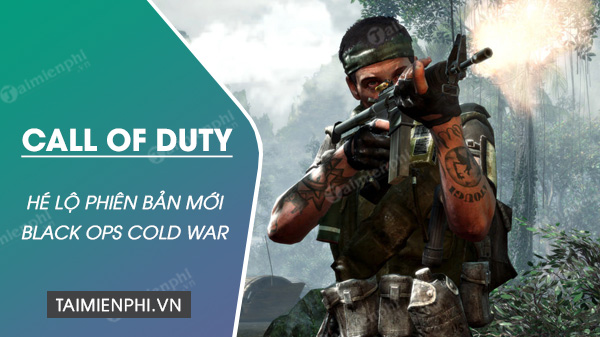 call of duty black ops cold war se duoc tiet lo day du vao ngay 26 8 1