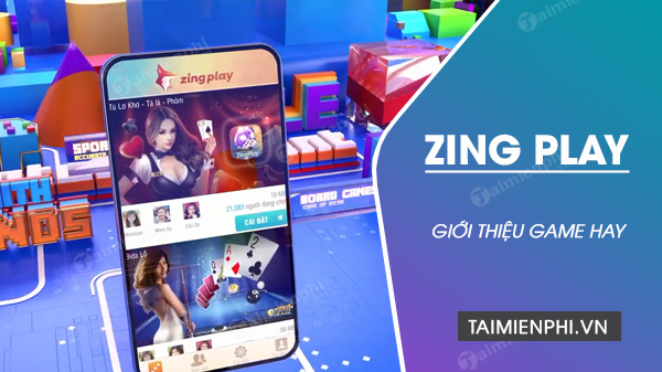 cac game co tren app cong game zingplay
