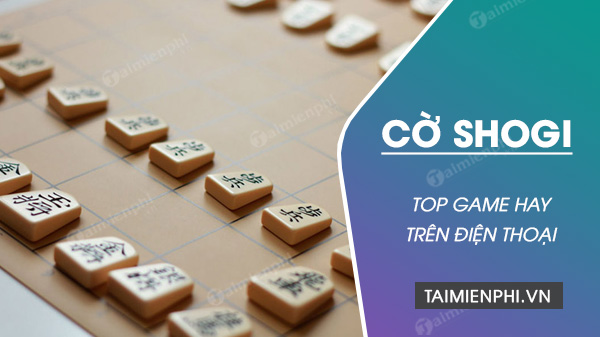 top game co shogi tren dien thoai
