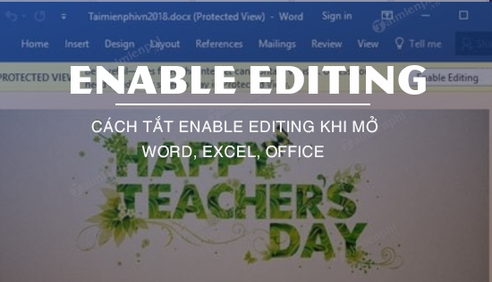 cach tat enable editing khi mo word, excel, office
