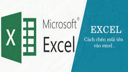 cach ve mui ten trong excel 2007, 2013, 2016, 2010