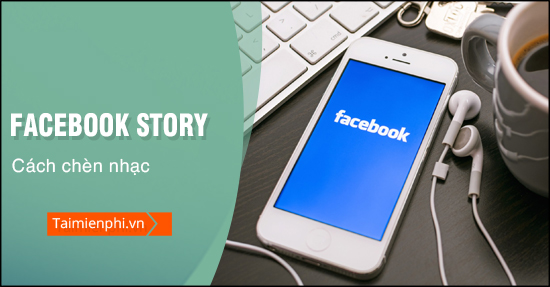 cach chen nhac vao anh tren story facebook