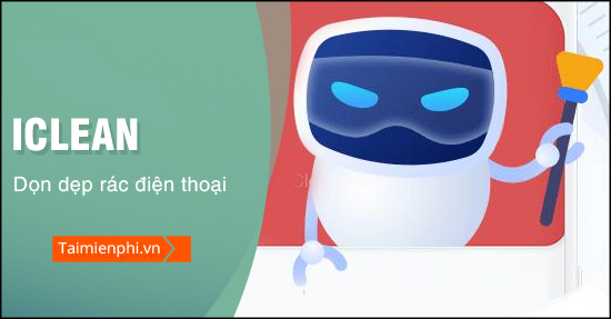 huong dan su dung ung dung iclean tren android