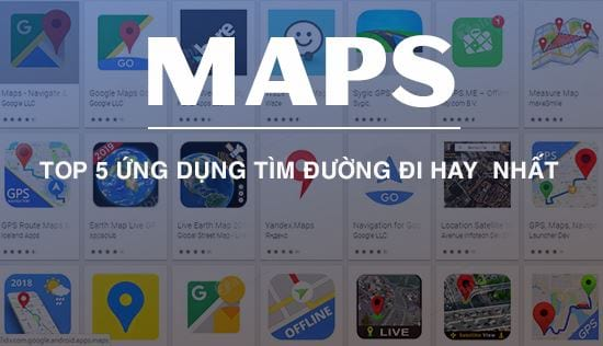 top ung dung tim duong di maps hay nhat