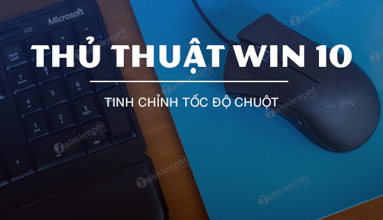 cach chinh toc do chuot tren windows 10