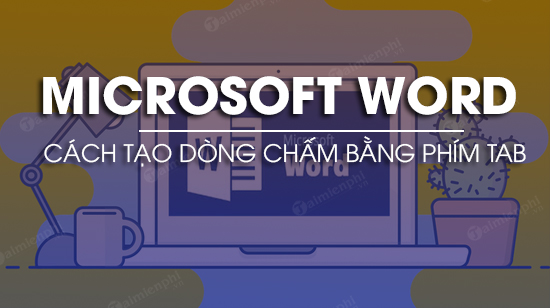 cach tao dong cham trong word 2019