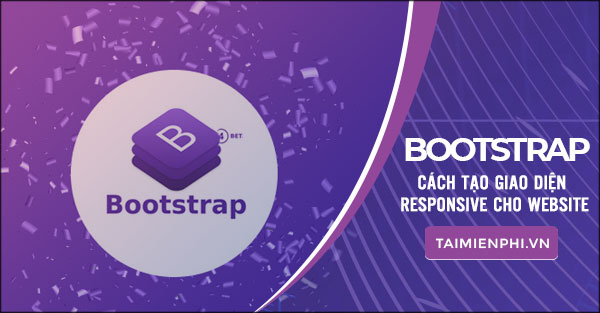 cach tao giao dien responsive cho website voi bootstrap hoc bootstrap