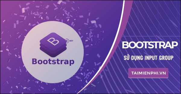su dung input group trong bootstrap hoc bootstrap