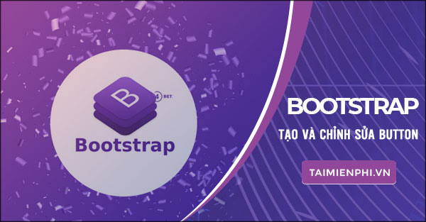 tao va chinh sua button nut trong bootstrap hoc bootstrap