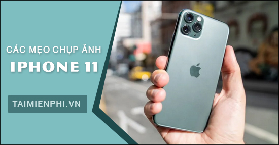 cac meo chup anh tren iphone 11