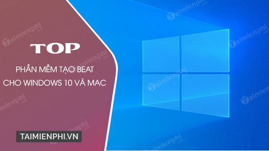 top phan mem tao beat danh cho windows 10 va mac
