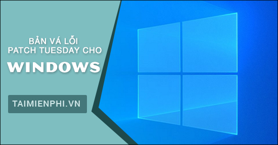 ban va loi patch tuesday cho windows la gi?
