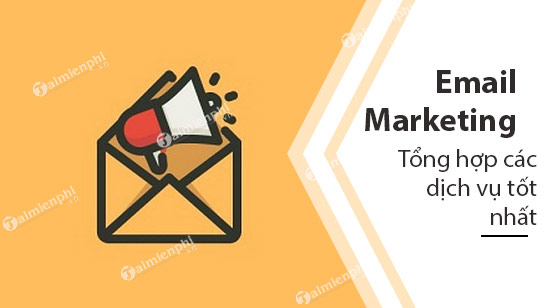 dich vu email marketing tot nhat nam 2019