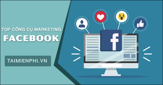 top cong cu marketing tot nhat tren facebook