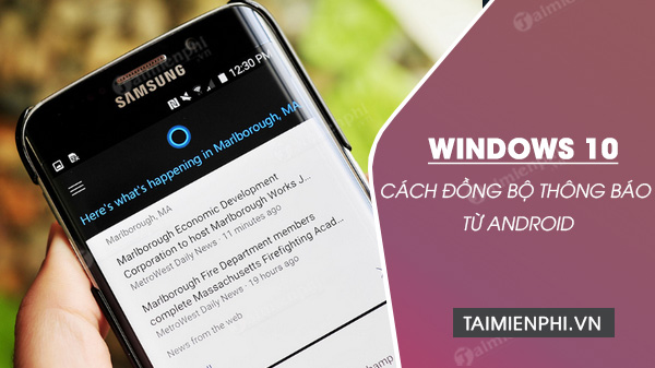 cach dong bo thong bao tu android len windows 10 creators