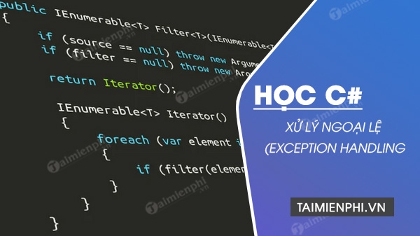 xu ly ngoai le (exception handling) trong c#
