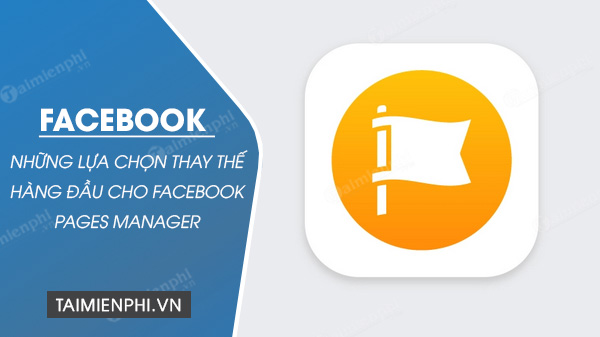 5 lua chon thay the hang dau cho facebook pages manager