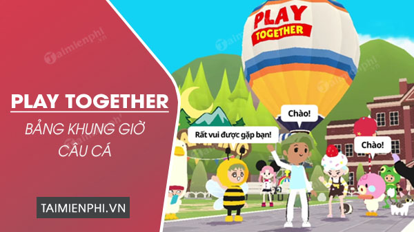 khung gio cau ca trong play together