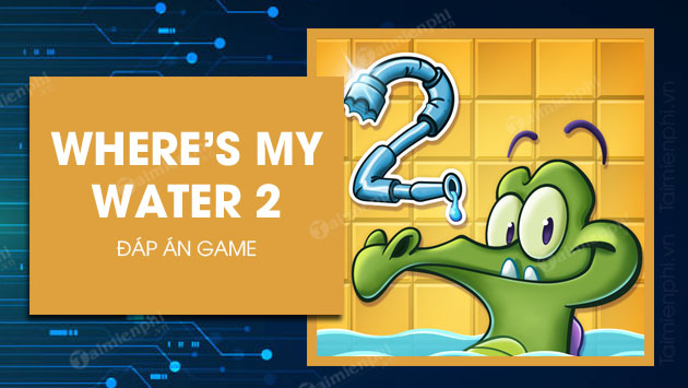 dap an game where is my water 2