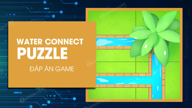 danh sach dap an game water connect puzzle