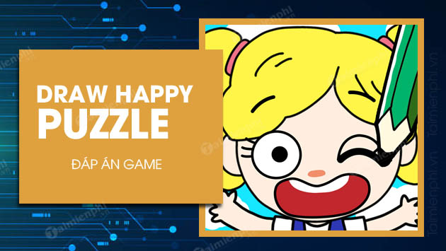 danh sach dap an game draw happy puzzle