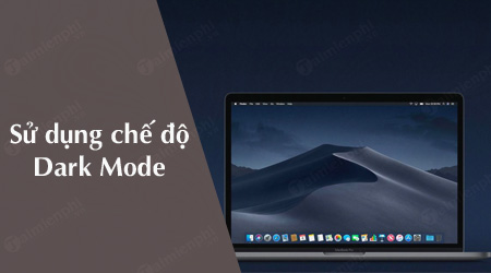 cach su dung che do dark mode tren macos mojave