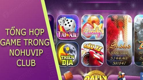 tong hop game co trong nohuvip club
