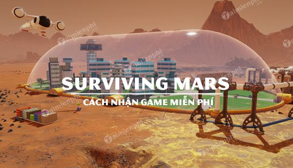 cach nhan surviving mars tren epic games store mien phi