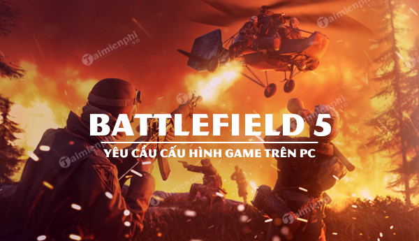 cau hinh game battlefield 5 tren pc