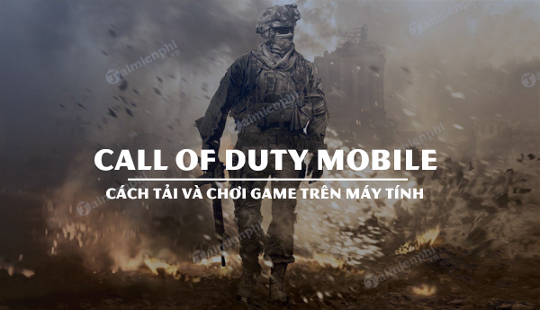cach tai va choi call of duty mobile for pc