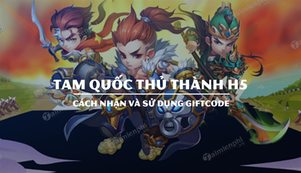 code tam quoc thu thanh h5