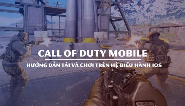 cach cai dat va choi call of duty mobile tren ios iphone