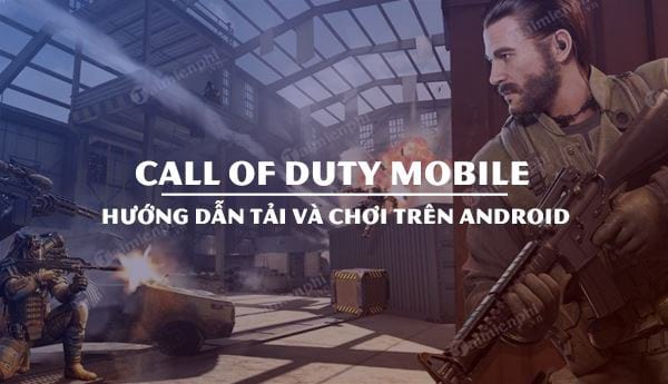 cach tai va choi call of duty mobile tren android