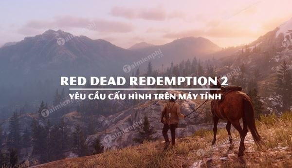 cau hinh game red dead redemption 2 cho pc