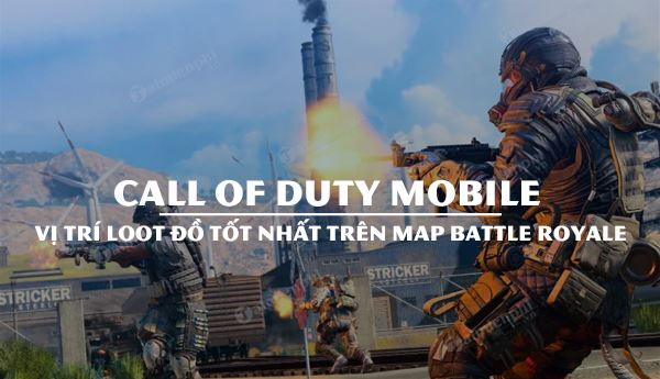 vi tri loot do map battle royale call of duty mobile tot nhat