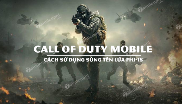 cach su dung sung phong ten lua fhj 18 call of duty mobile