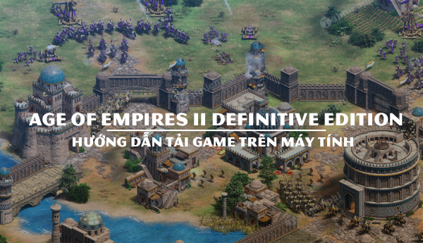 huong dan tai age of empires ii definitive edition