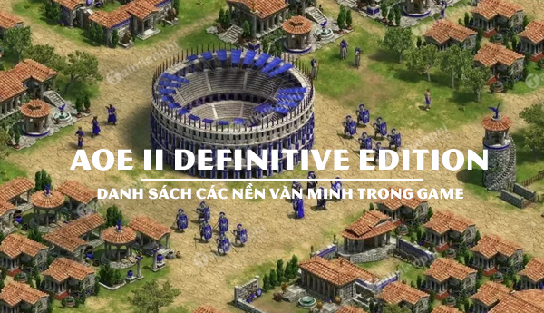 danh sach cac nen van minh age of empires 2 definitive edition