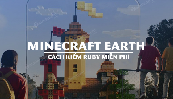 cach kiem ruby trong minecraft earth mien phi