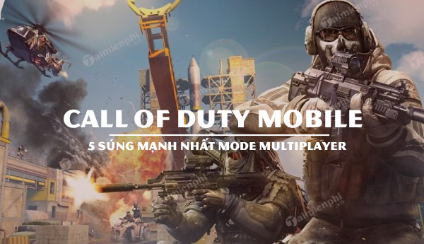 top sung manh nhat che do multiplayer call of duty mobile