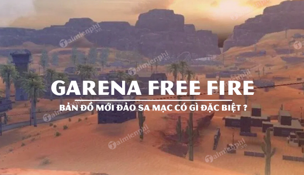 map moi dao sa mac garena free fire co gi dac biet