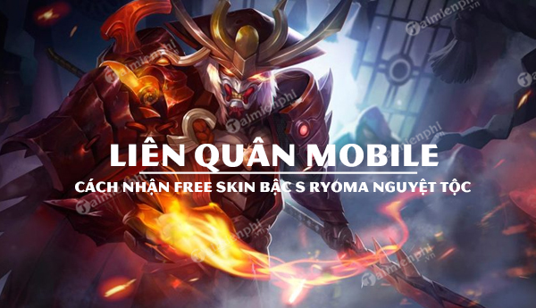 cach nhan mien phi skin bac s ryoma nguyet toc lien quan mobile