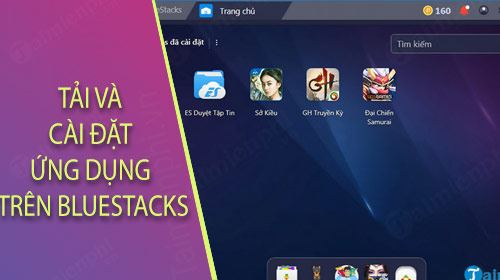 cach tim va tai ung dung game tren bluestacks
