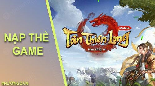 cach nap the game tan thien long mobile
