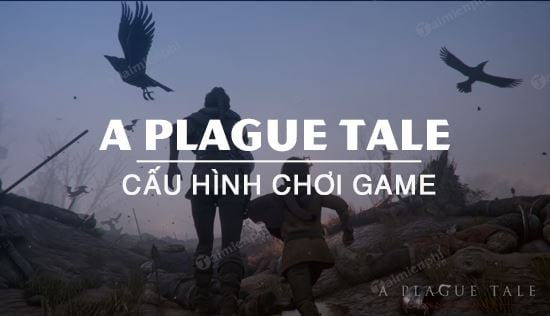 cau hinh game a plague tale